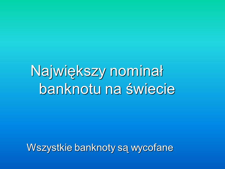 Największy nominał banknotu na świecie
