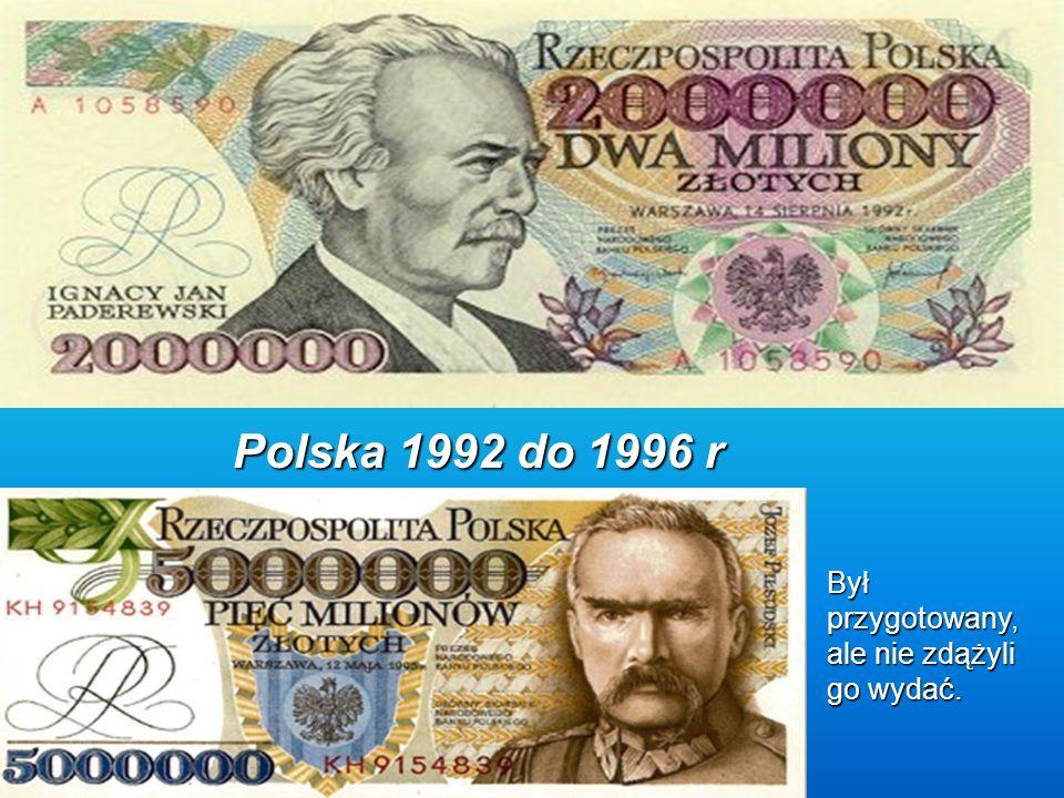 Polska 1992 do 1996 r Był przygotowany, ale nie zdążyli go wydać.