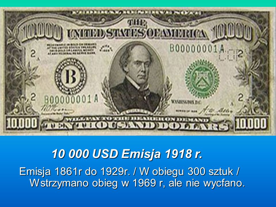 10 000 USD Emisja 1918 r. Emisja 1861r do 1929r.