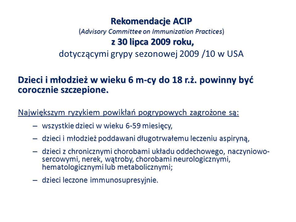 Rekomendacje ACIP (Advisory Committee on Immunization Practices) z 30 lipca 2009 roku, dotyczącymi grypy sezonowej 2009 /10 w USA