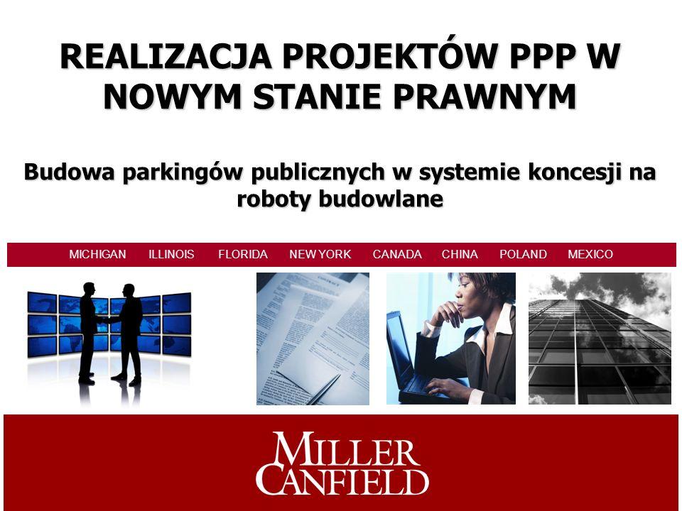 REALIZACJA PROJEKTÓW PPP W NOWYM STANIE PRAWNYM Budowa parkingów publicznych w systemie koncesji na roboty budowlane