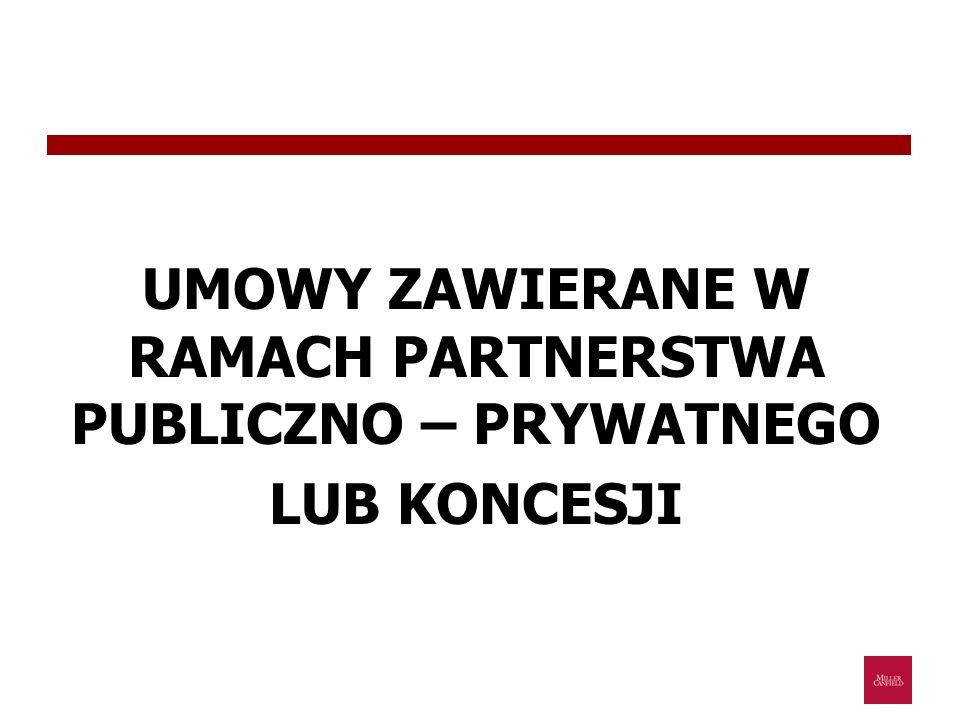 UMOWY ZAWIERANE W RAMACH PARTNERSTWA PUBLICZNO – PRYWATNEGO