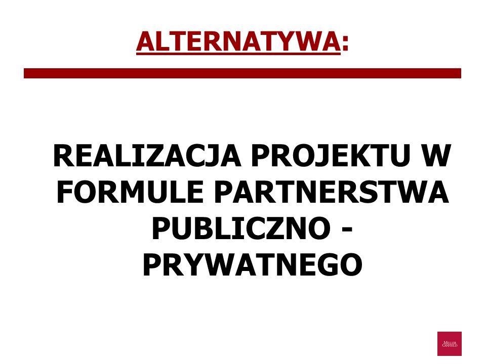 REALIZACJA PROJEKTU W FORMULE PARTNERSTWA PUBLICZNO - PRYWATNEGO