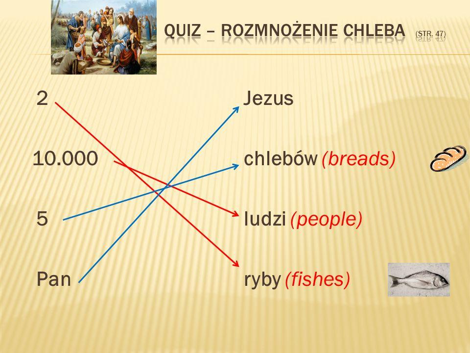 Quiz – Rozmnożenie chleba (STR. 47)