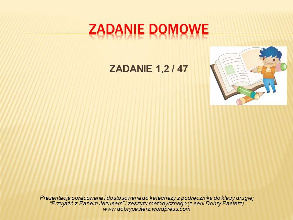 Zadanie domowe ZADANIE 1,2 / 47