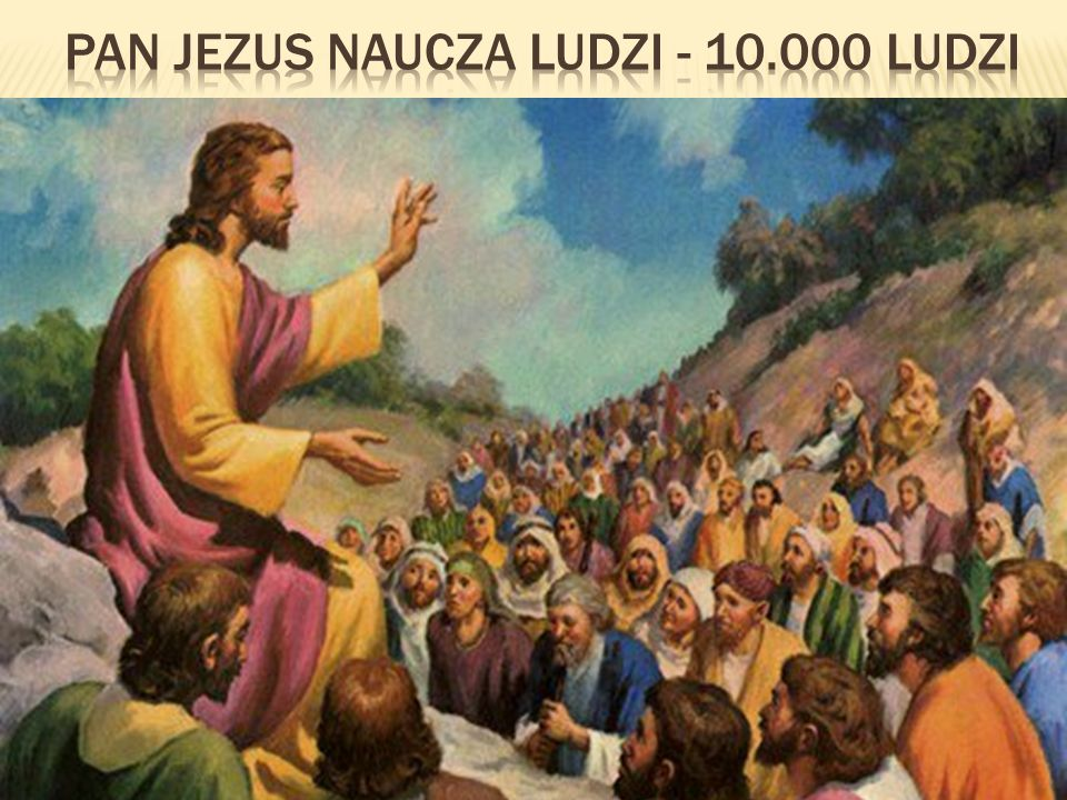 PAN JEZUS NAUCZA LUDZI - 10.000 ludzi