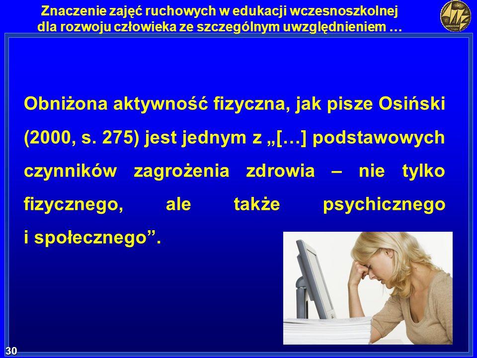 Obniżona aktywność fizyczna, jak pisze Osiński (2000, s