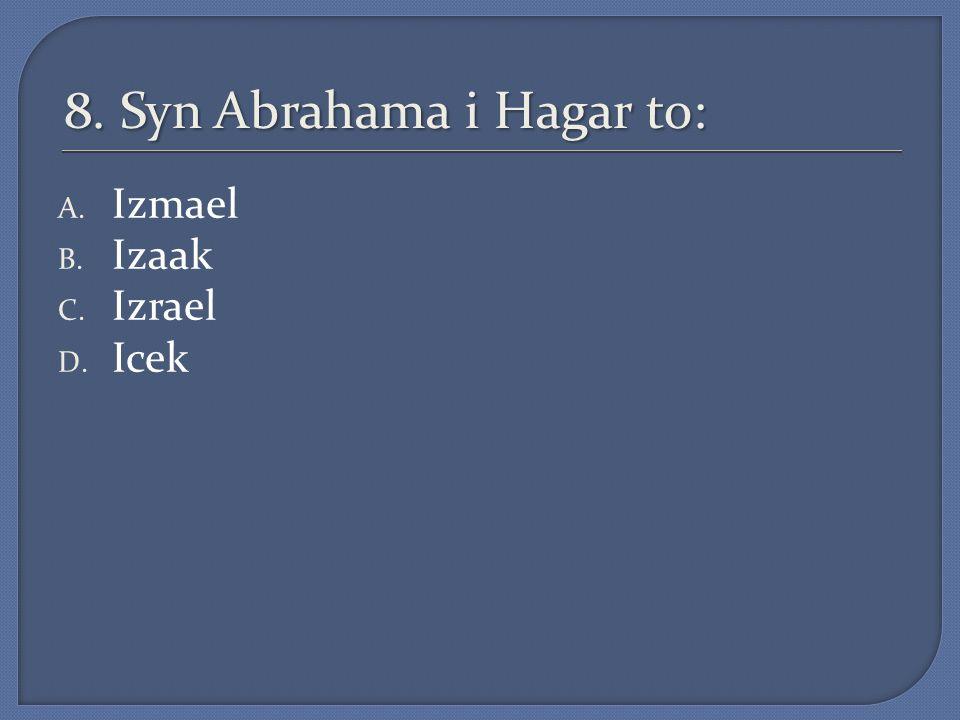 8. Syn Abrahama i Hagar to: