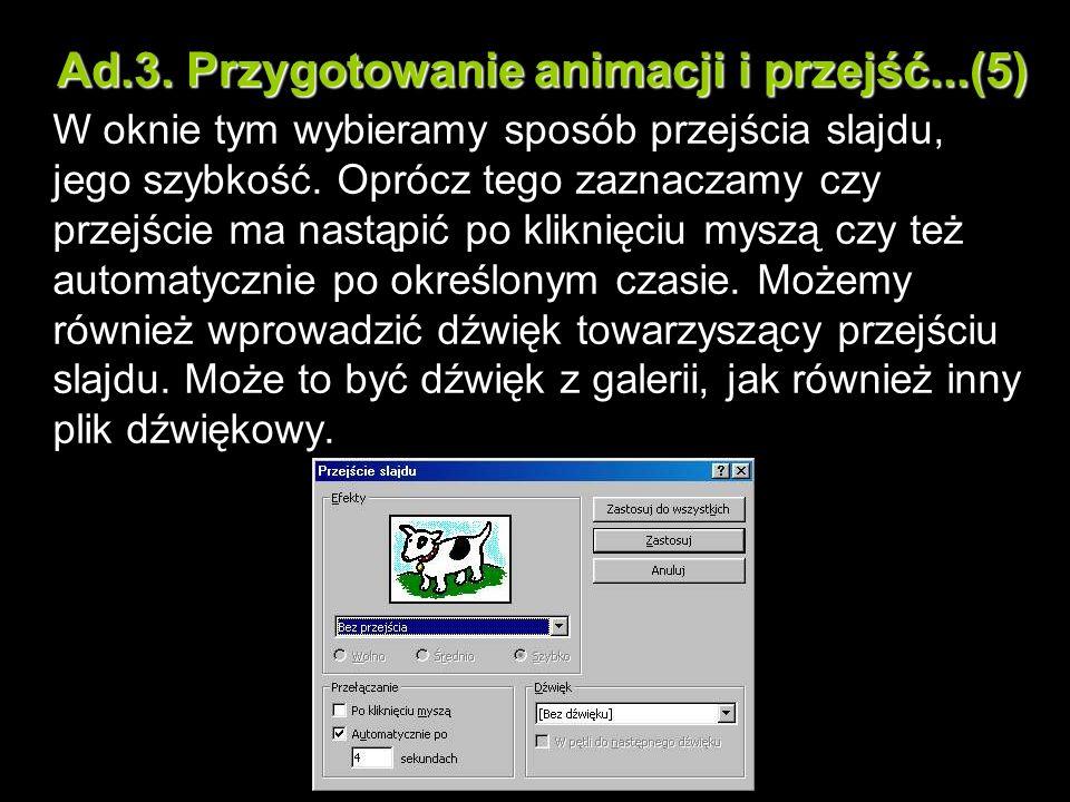 Ad.3. Przygotowanie animacji i przejść...(5)