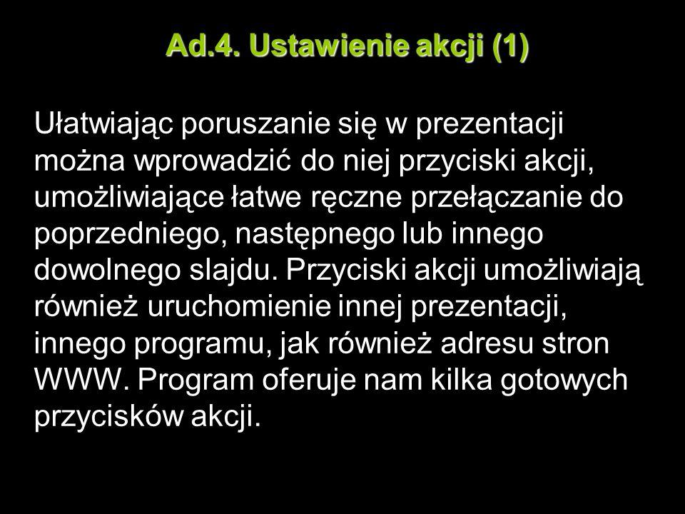 Ad.4. Ustawienie akcji (1)