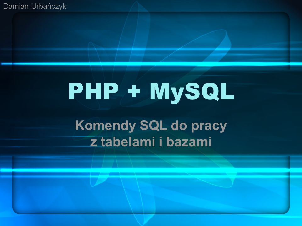Komendy SQL do pracy z tabelami i bazami