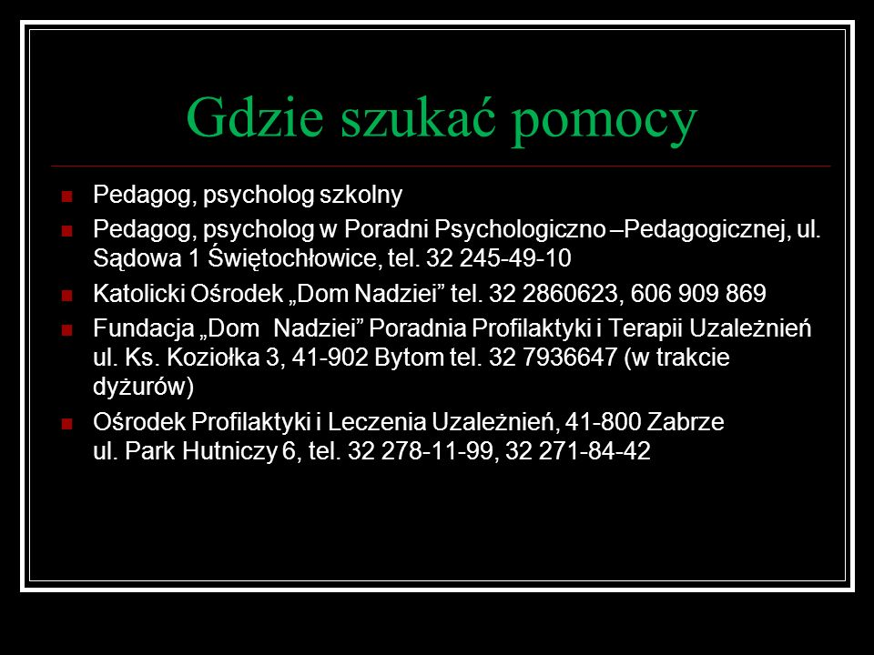 Gdzie szukać pomocy Pedagog, psycholog szkolny