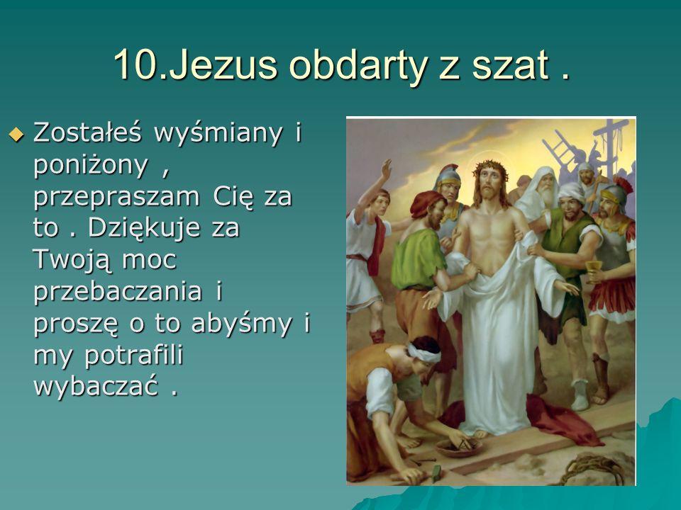 10.Jezus obdarty z szat .