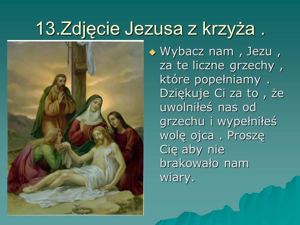 13.Zdjęcie Jezusa z krzyża .