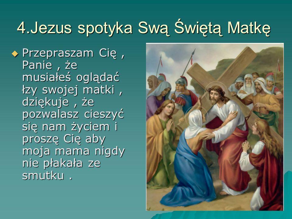 4.Jezus spotyka Swą Świętą Matkę