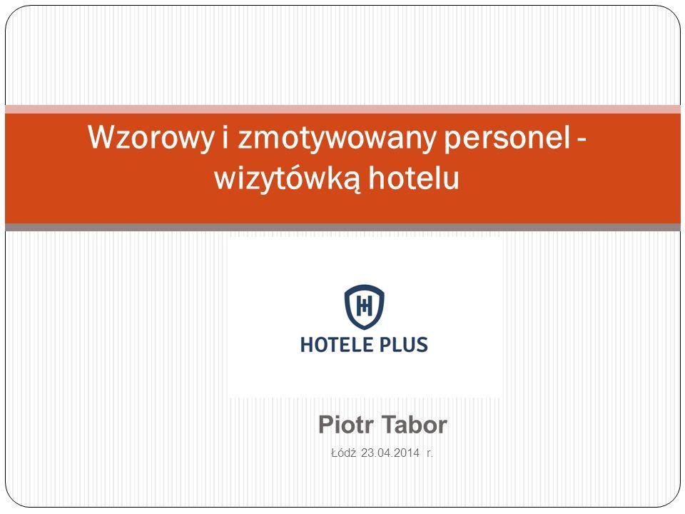 Wzorowy i zmotywowany personel - wizytówką hotelu