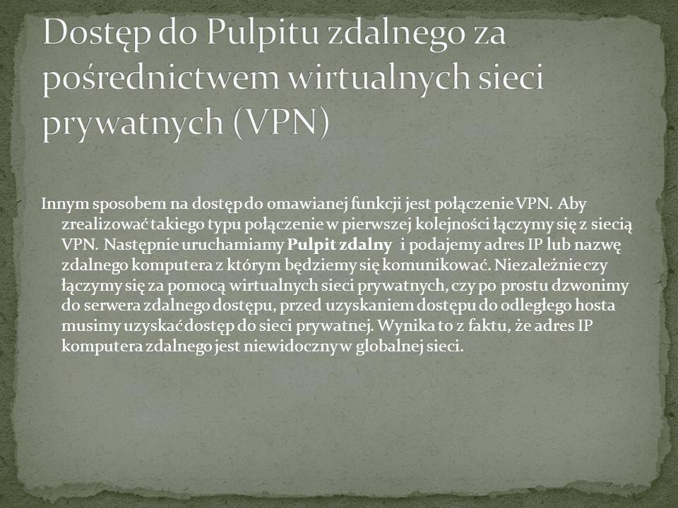 Dostęp do Pulpitu zdalnego za pośrednictwem wirtualnych sieci prywatnych (VPN)