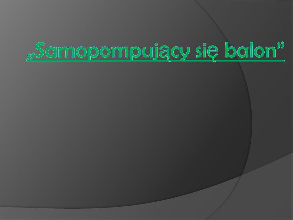 """""""Samopompujący się balon"""