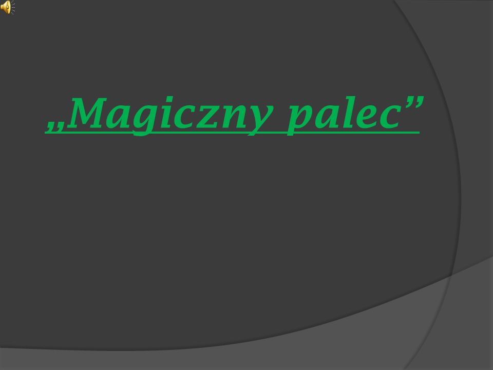"""""""Magiczny palec"""