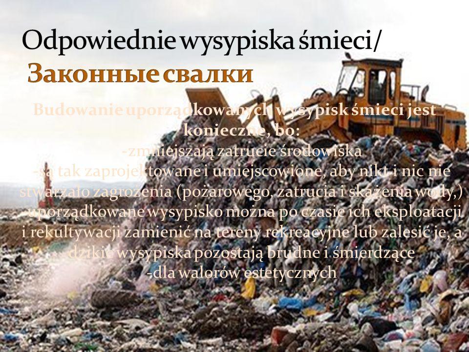 Odpowiednie wysypiska śmieci/ Законные свалки