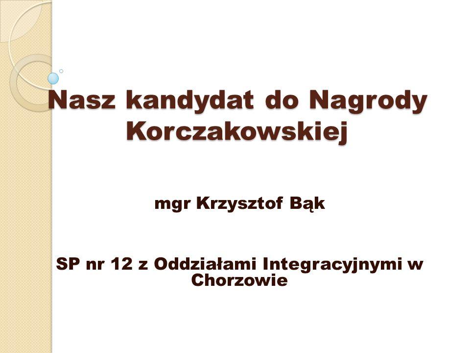 Nasz kandydat do Nagrody Korczakowskiej