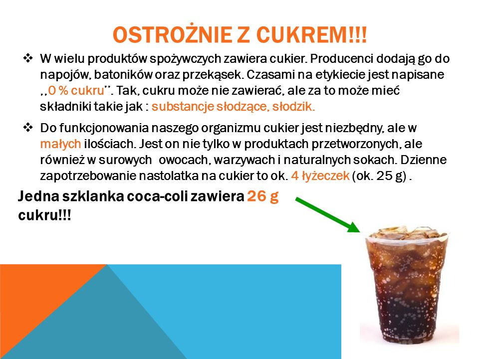 OSTROŻNIE Z CUKREM!!! Jedna szklanka coca-coli zawiera 26 g cukru!!!
