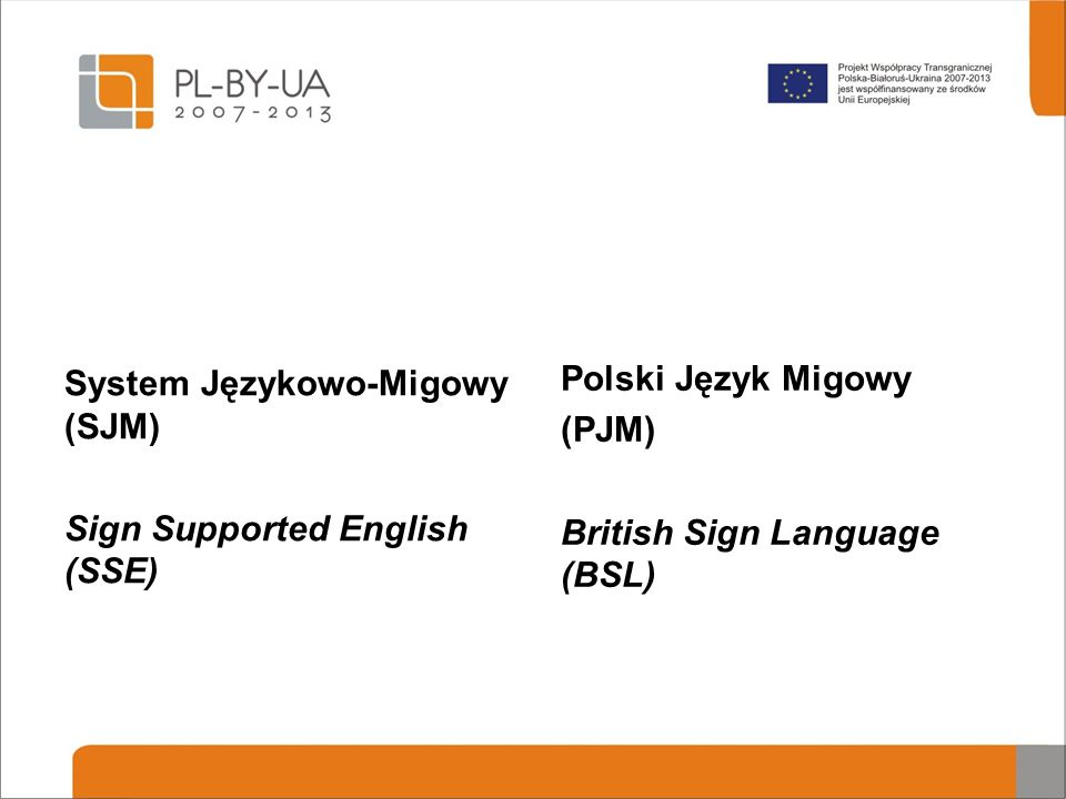 System Językowo-Migowy (SJM) Sign Supported English (SSE)