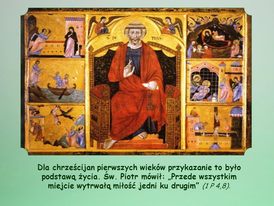 Dla chrześcijan pierwszych wieków przykazanie to było podstawą życia