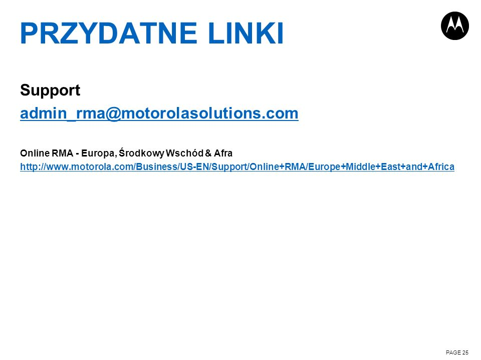 PRZYDATNE LINKI Support admin_rma@motorolasolutions.com