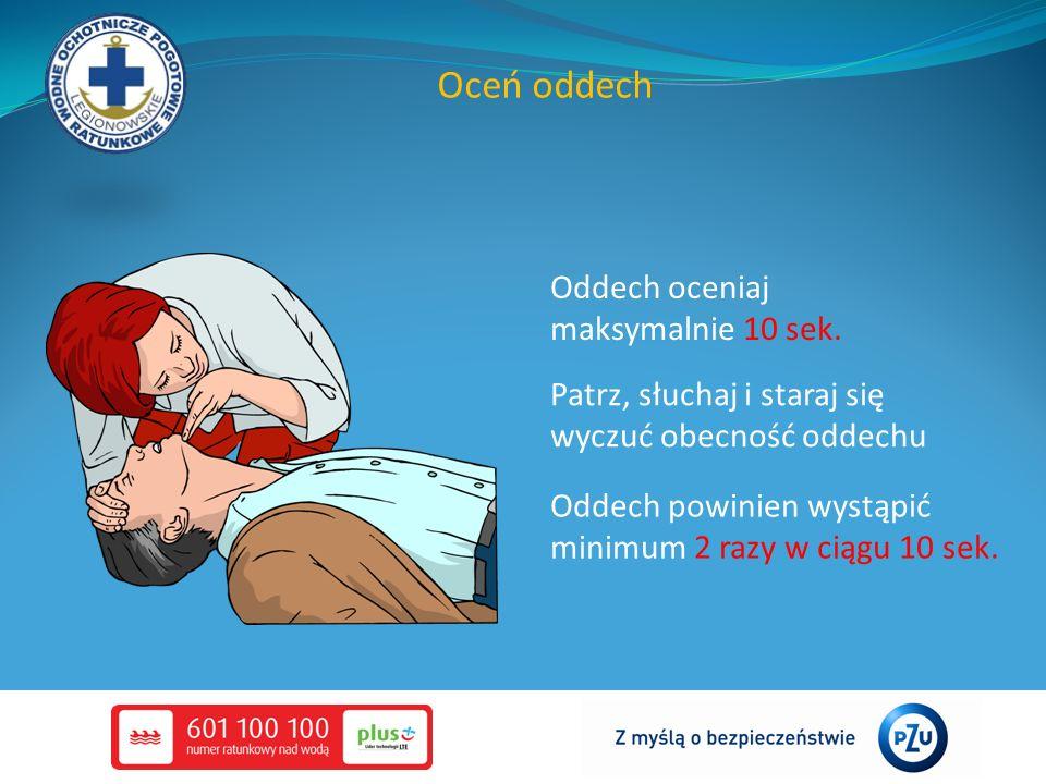 Oceń oddech Oddech oceniaj maksymalnie 10 sek.