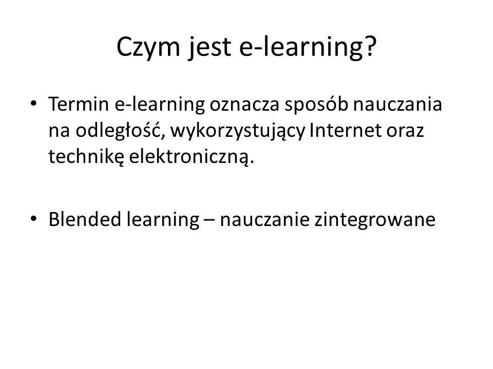 Czym jest e-learning Termin e-learning oznacza sposób nauczania na odległość, wykorzystujący Internet oraz technikę elektroniczną.