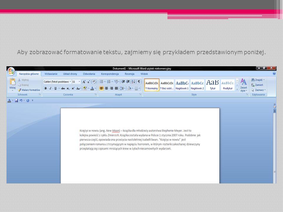 Aby zobrazować formatowanie tekstu, zajmiemy się przykładem przedstawionym poniżej.