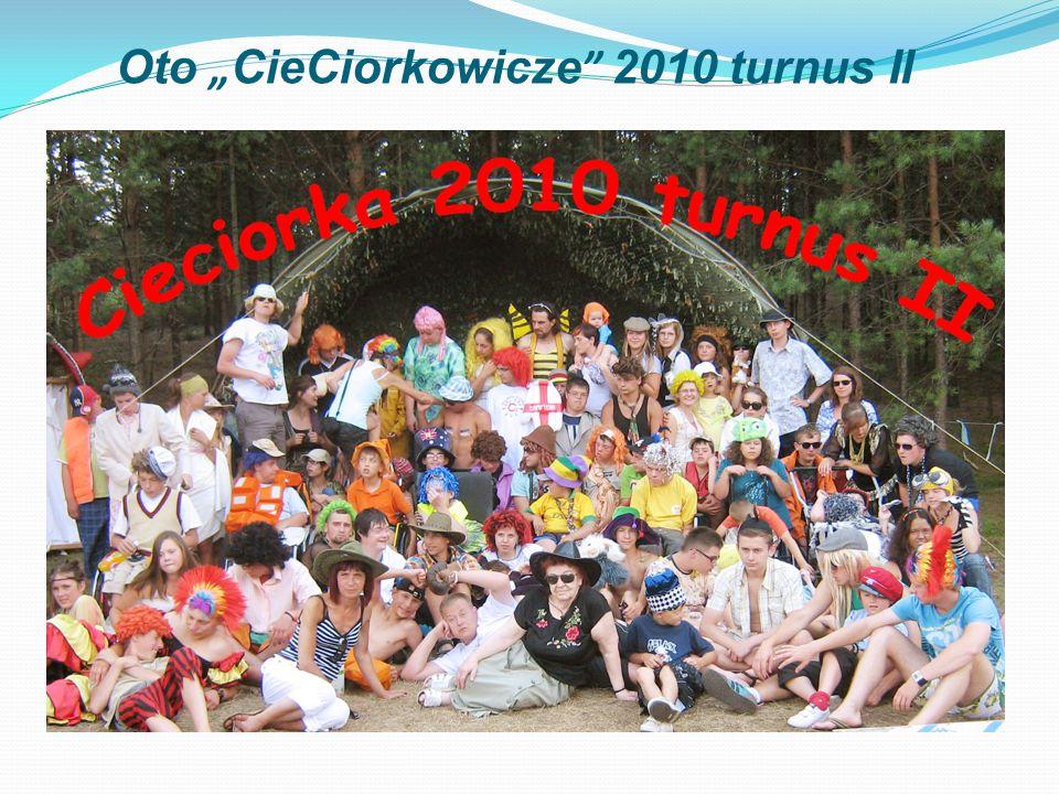 """Oto """"CieCiorkowicze 2010 turnus II"""