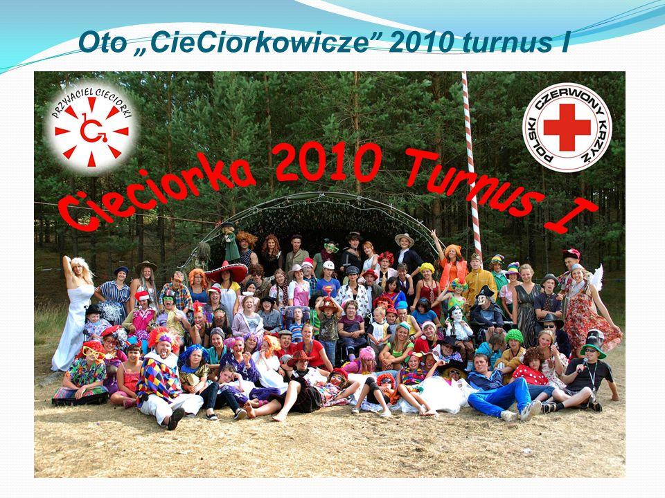 """Oto """"CieCiorkowicze 2010 turnus I"""