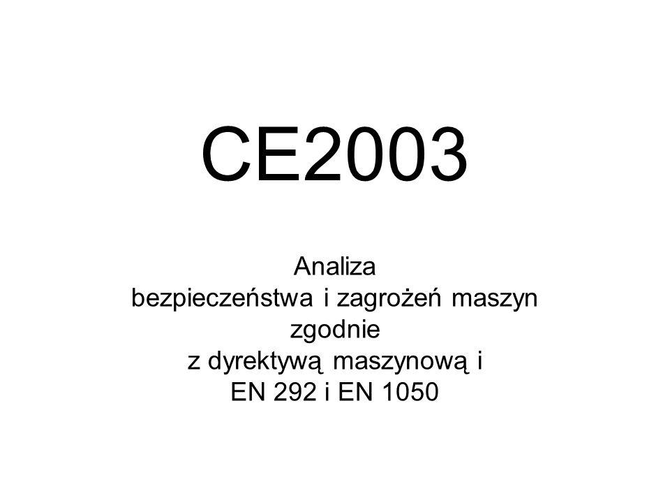 CE2003 Analiza bezpieczeństwa i zagrożeń maszyn zgodnie z dyrektywą maszynową i EN 292 i EN 1050