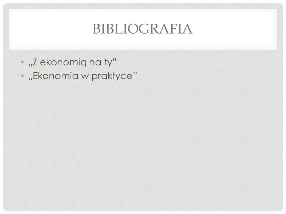 """bibliografia """"Z ekonomią na ty """"Ekonomia w praktyce"""