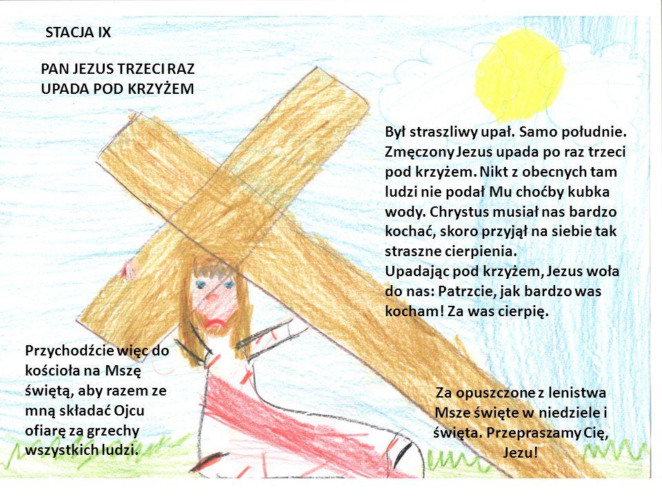 STACJA IX PAN JEZUS TRZECI RAZ UPADA POD KRZYŻEM.