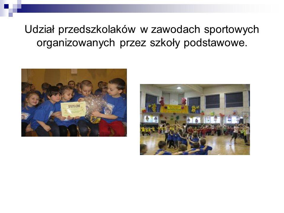 Udział przedszkolaków w zawodach sportowych organizowanych przez szkoły podstawowe.