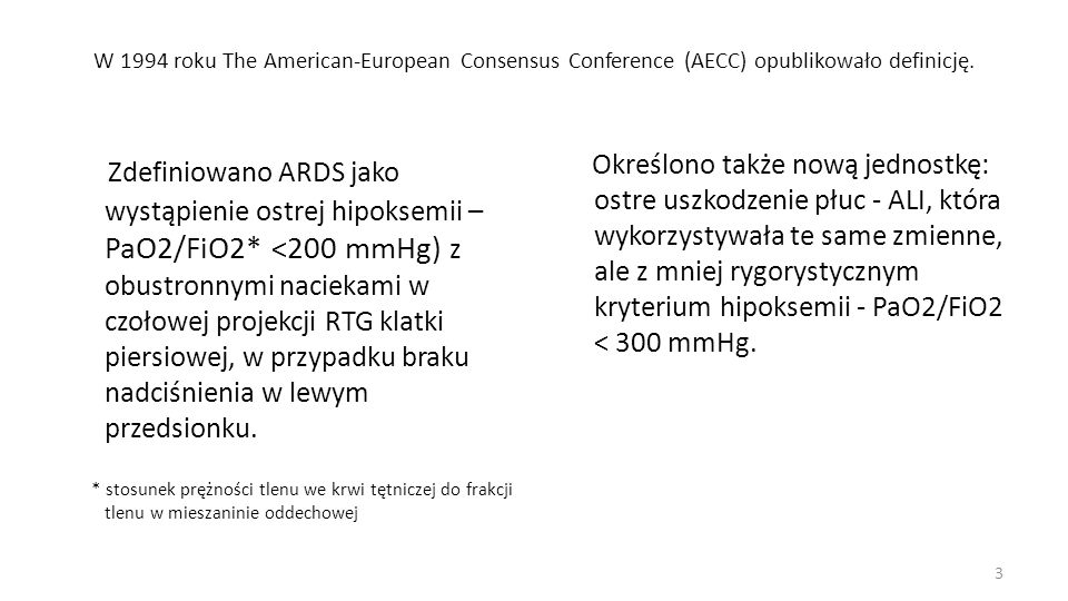 W 1994 roku The American-European Consensus Conference (AECC) opublikowało definicję.