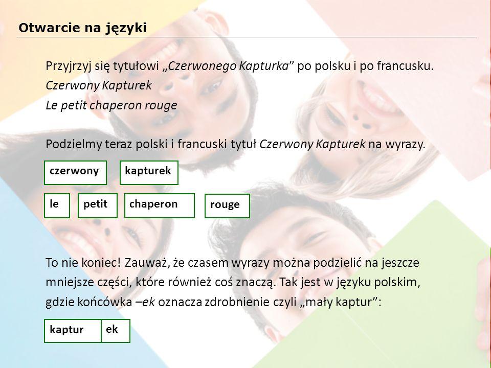 """Przyjrzyj się tytułowi """"Czerwonego Kapturka po polsku i po francusku."""