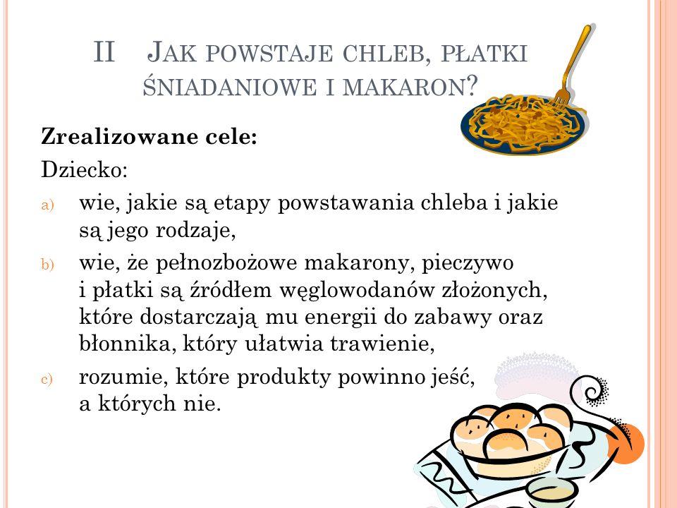 II Jak powstaje chleb, płatki śniadaniowe i makaron
