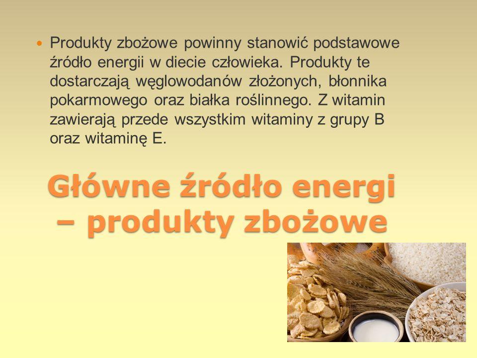 Główne źródło energi – produkty zbożowe