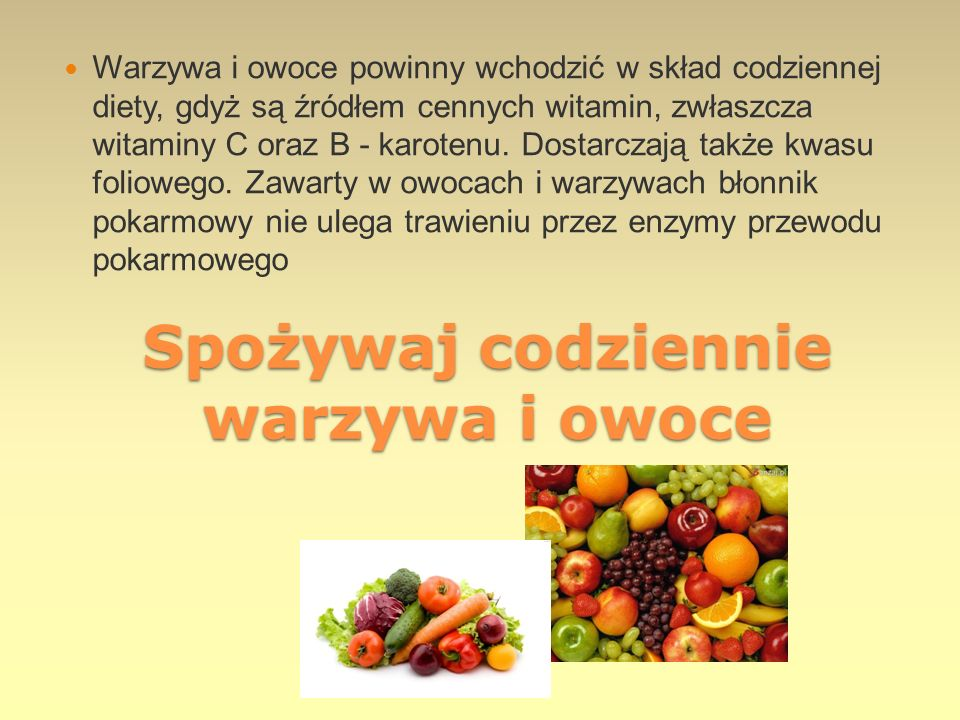 Spożywaj codziennie warzywa i owoce