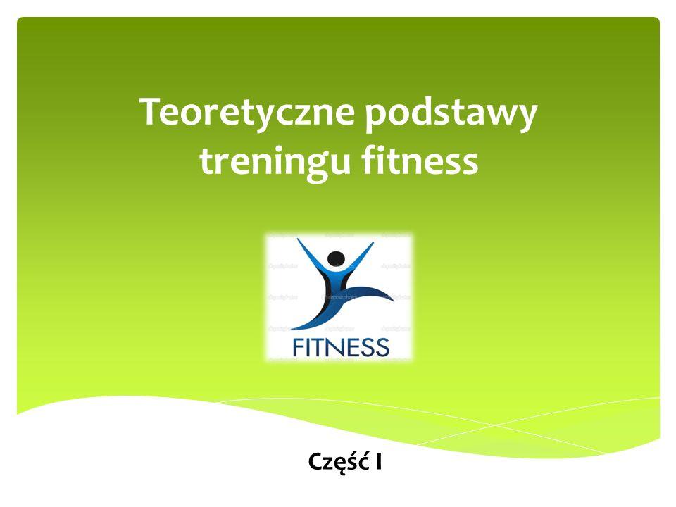 Teoretyczne podstawy treningu fitness