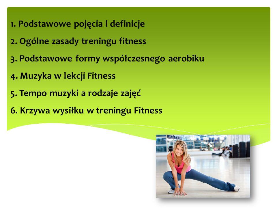 1. Podstawowe pojęcia i definicje 2. Ogólne zasady treningu fitness 3
