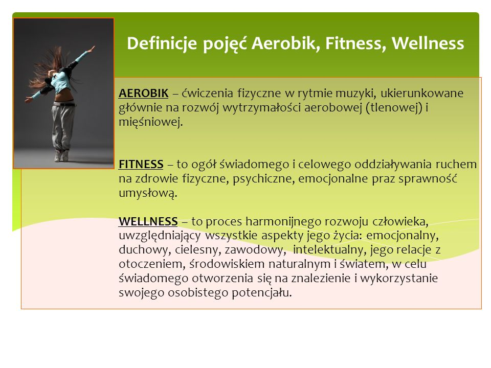 Definicje pojęć Aerobik, Fitness, Wellness
