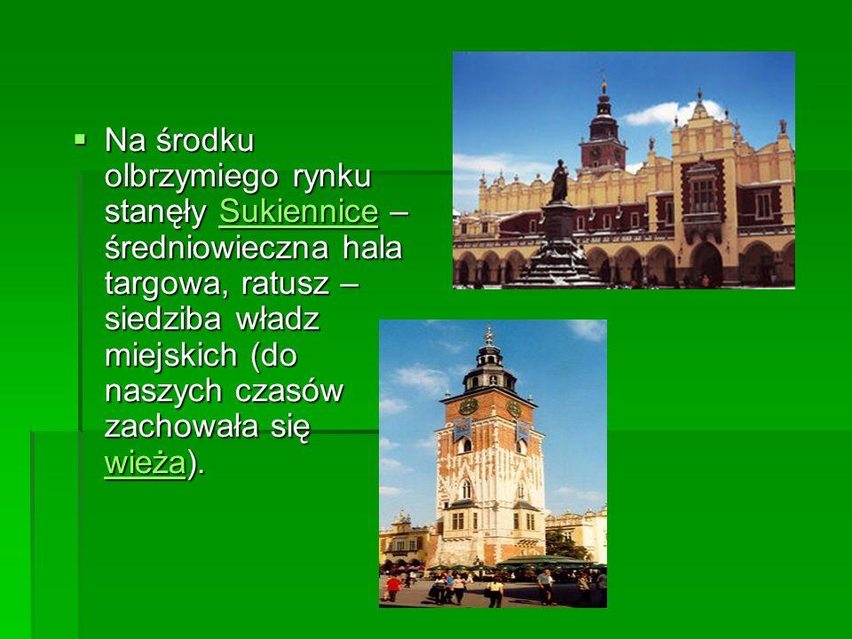 Na środku olbrzymiego rynku stanęły Sukiennice – średniowieczna hala targowa, ratusz – siedziba władz miejskich (do naszych czasów zachowała się wieża).