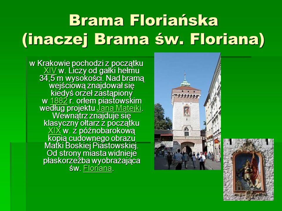 Brama Floriańska (inaczej Brama św. Floriana)