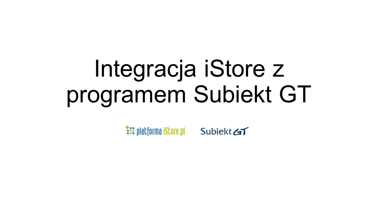 Integracja iStore z programem Subiekt GT