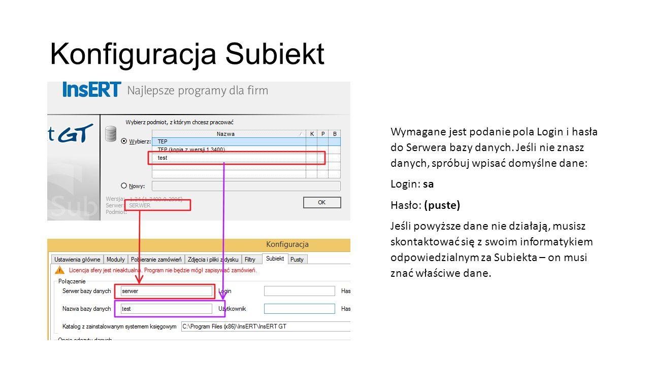Konfiguracja Subiekt Wymagane jest podanie pola Login i hasła do Serwera bazy danych. Jeśli nie znasz danych, spróbuj wpisać domyślne dane: